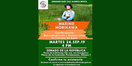 MARINO MORIKAWA: Biorremediación y Recuperación de Cuerpos de Agua @ Senado de la República boletos