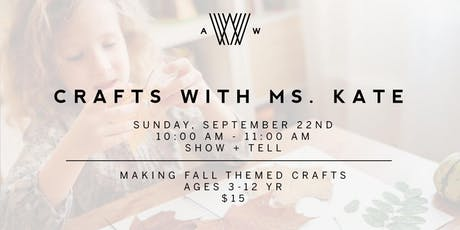 Crafts with Ms. Kate - September 22nd tickets