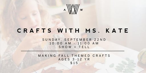 Crafts with Ms. Kate - September 22nd
