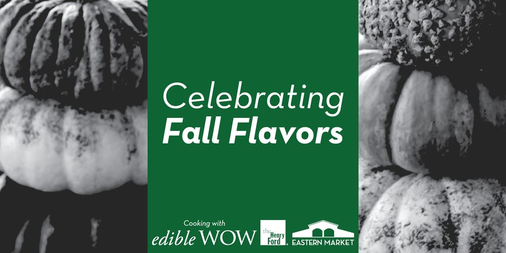 Celebrating Fall Flavors with The Henry Ford Tickets, Sun
