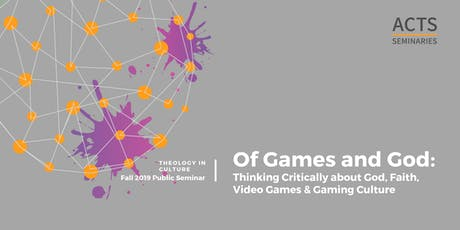 Of Games and God: Thinking Critically about God, Faith, Video Games & Gaming Culture tickets