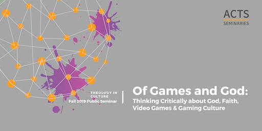 Of Games and God: Thinking Critically about God, Faith, Video Games & Gaming Culture