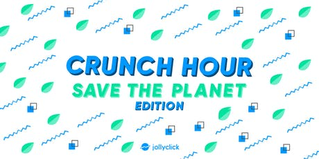 Crunch Hour #1: Save the Planet Edition billets