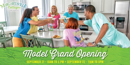 MARGARITAVILLE COTTAGES ORLANDO- MODEL GRAND OPENING