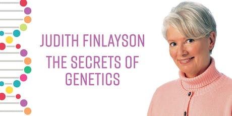 Judith Finlayson: The Secrets of Genetics tickets