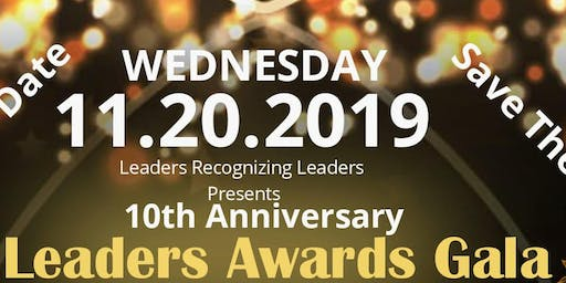 Leaders Recognizing Leaders 10th Annual Leaders Awards Gala 2019