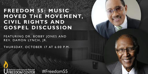Freedom 55: Music Moved the Movement, Civil Rights and Gospel Discussion