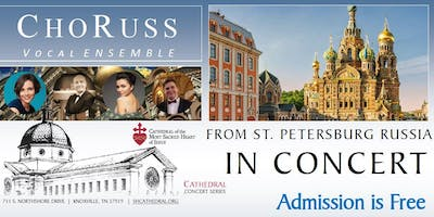 Cathedral Concert: ChoRuss Vocal Ensemble from St. Petersburg, Russia