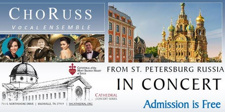 Cathedral Concert: ChoRuss Vocal Ensemble from St. Petersburg, Russia tickets