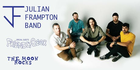 JULIAN FRAMPTON BAND, FRIENDLY BEAR, THE MOON ROCKS tickets