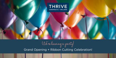 Thrive Chiropractic + Wellness: Grand Opening + Ribbon Cutting Celebration!