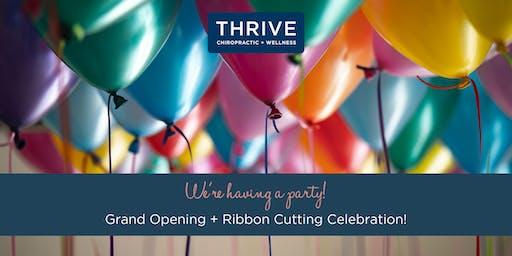 Thrive Chiropractic + Wellness: Grand Opening + Ribbon Cutting Celebration!