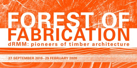 Forest of Fabrication – dRMM: pioneers of timber architecture tickets