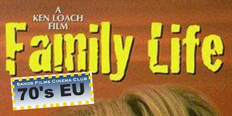 EU Films of the 70's: Family Life tickets
