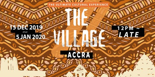 The Village Ghana : A 360 Cultural Experience