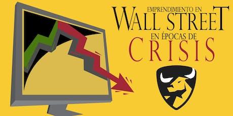 Emprendimiento en Wall Street en épocas de crisis. Clase Gratuita GTM-GT-SEPT2019 tickets
