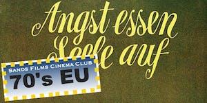 EU Films of the 70's: Angst Essen Seele Auf