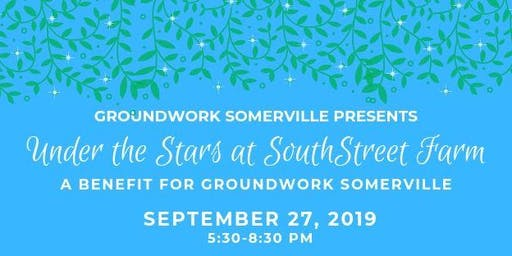 Under the Stars at South Street Farm: a benefit for Groundwork Somerville