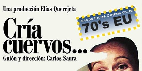 EU Films of the 70's: Cria Cuervos tickets