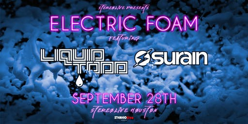 Electric Foam ft. Liquid Todd & Surain - Stereo Live Houston