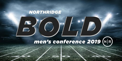 Bold Men's Weekend October 25th and 26th