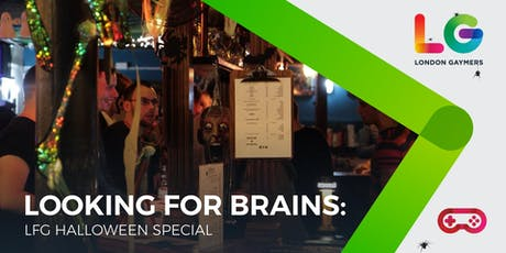 Looking for Brains: LFG Halloween Special tickets