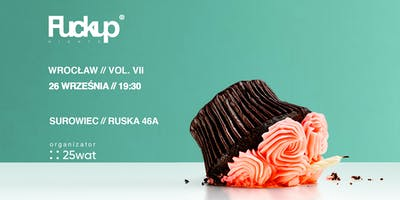 Fuckup Nights Wroclaw vol.7