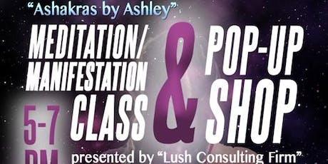 Ashakras by Ashley Meditation/Manifestation Class & Pop Up Shop tickets