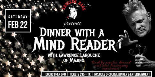 Dinner with a Mind Reader, with Lawrence Larouche (Back By Popular Demand!)