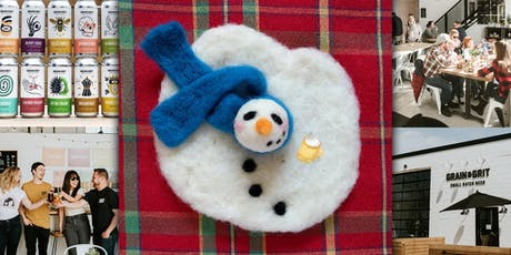 Needle Felt a Melty Snowman at Grain & Grit Brewery tickets