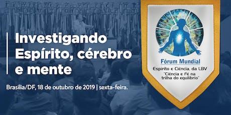 Fórum Mundial Espírito e Ciência, da LBV, edição 2019. ingressos