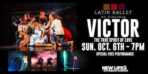 "Latin Ballet of Virginia presents ""Victor"" The True Spirit of Love"