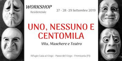 """Workshop RESIDENZIALE """"UNO, NESSUNO e CENTOMILA"""""""