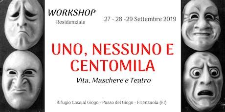 """Workshop RESIDENZIALE """"UNO, NESSUNO e CENTOMILA"""" biglietti"""