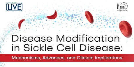 Disease Modification in Sickle Cell Disease: Mechanisms, Advances, and Clinical Implications tickets