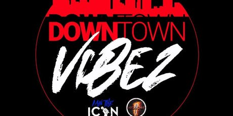 Downtown Vibez tickets