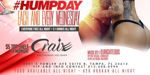 RIGHTEOUS PROMOTIONS PRESENTS HUMP DAY EVERY WEDNESDAY AT CRAVE LOUNGE