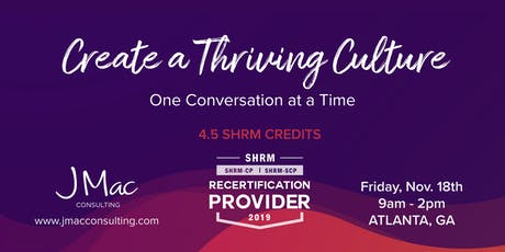 Create a Thriving Culture: One Conversation at a Time by JMac Consulting tickets