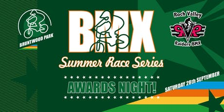 2019 Bruntwood Park BMX & RVR Summer Race Series - Awards Night tickets