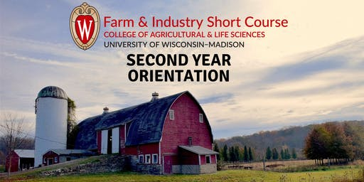 Farm and Industry Short Course: Second Year Orientation