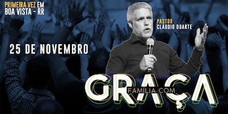 Pr. Claudio Duarte - Família com Graça ingressos
