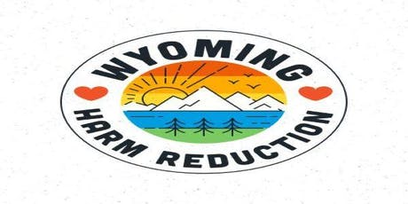 Harm Reduction in Wyoming: A Community Convening tickets