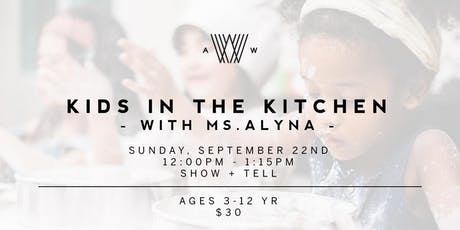 Kids in the Kitchen with Ms. Alyna - September 22nd tickets