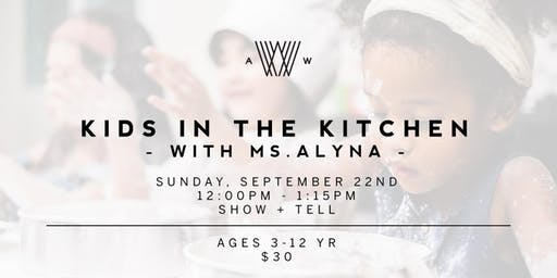 Kids in the Kitchen with Ms. Alyna - September 22nd