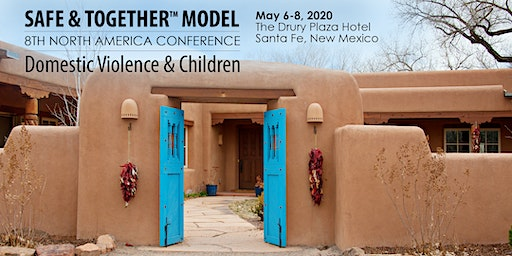 8th Safe & Together™ Model North America Conference: Domestic Violence & Children