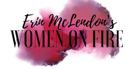 Erin McLendon's Women on Fire tickets