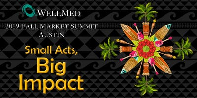 2019 Austin Fall Market Summit: Small Acts, Big Impact
