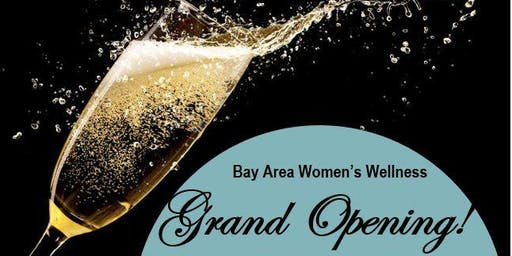 Bay Area Women's Wellness GRAND OPENING!