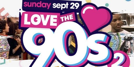 9/29 | LOVE THE 90's | Bottomless Brunch & Day Party | #MTAEvents tickets