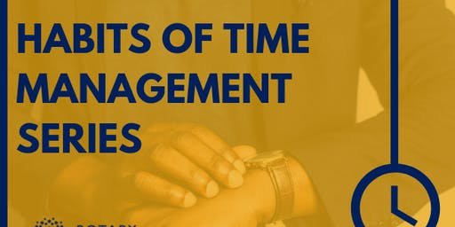 Habits of Time Management Series